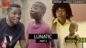 Video: Mark Angel Comedy - Lunatic Part 3 (Episode 234)